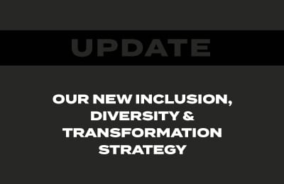Update Our New Inclusion, Diversity & Transformation Strategy