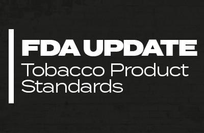 fda update tobacco product standards 2021
